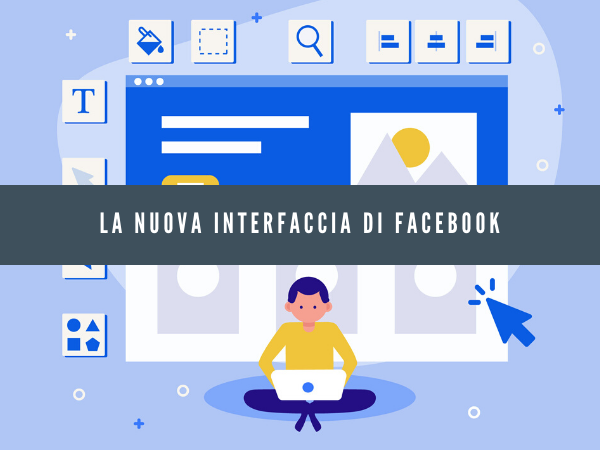 Facebook nuovo: considerazioni sulla nuova interfaccia